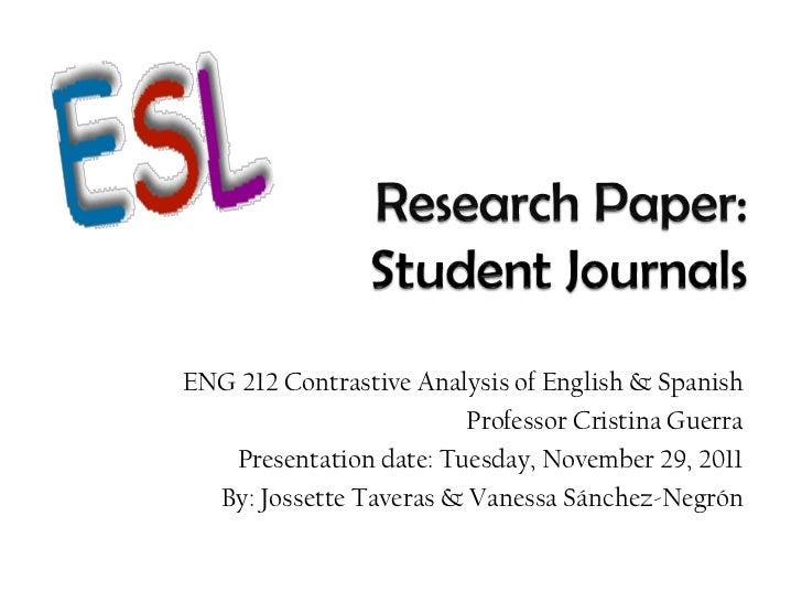 ENG 212 Contrastive Analysis of English & Spanish                        Professor Cristina Guerra   Presentation date: Tu...