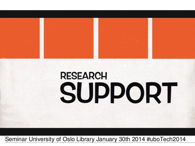 Seminar University of Oslo Library January 30th 2014 #uboTech2014