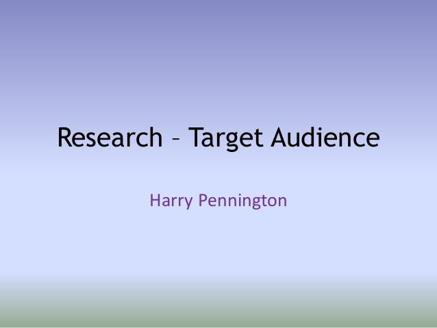 target audience for research paper Advertisers communicate with their target audience(s) (gallucci 1997.
