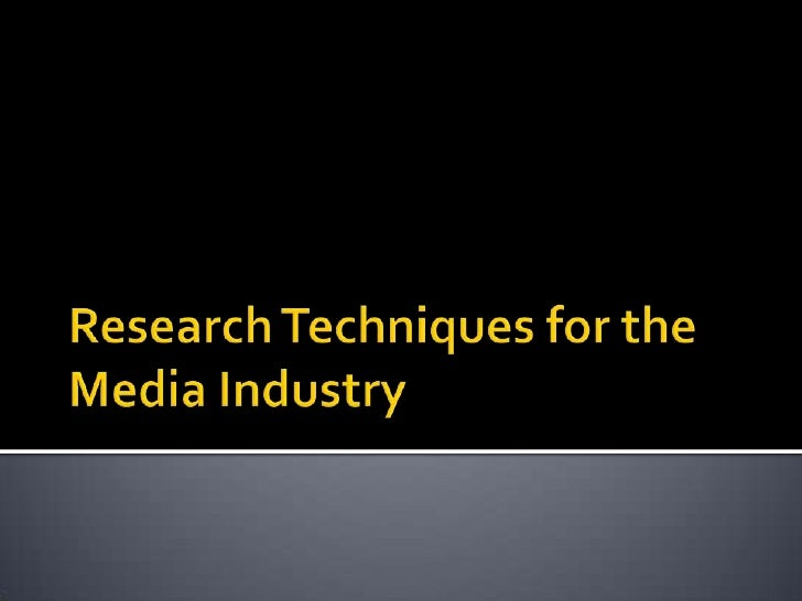 Research Techniques In The Media Industry