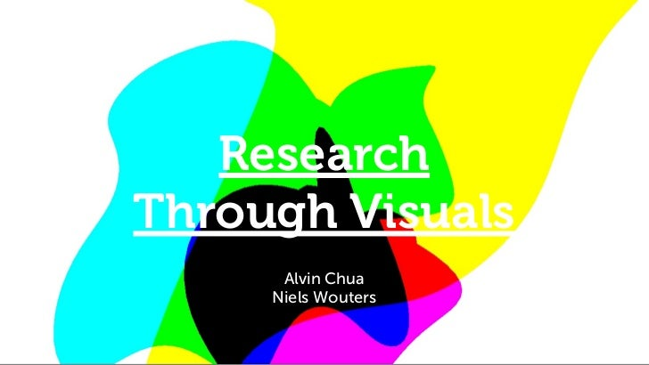 ResearchThrough Visuals      Alvin Chua     Niels Wouters