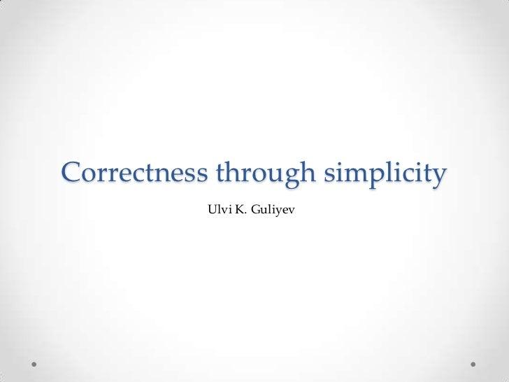 Correctness through simplicity