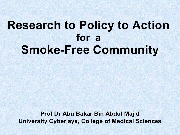 Research To Policy To Action For Smokefree Community