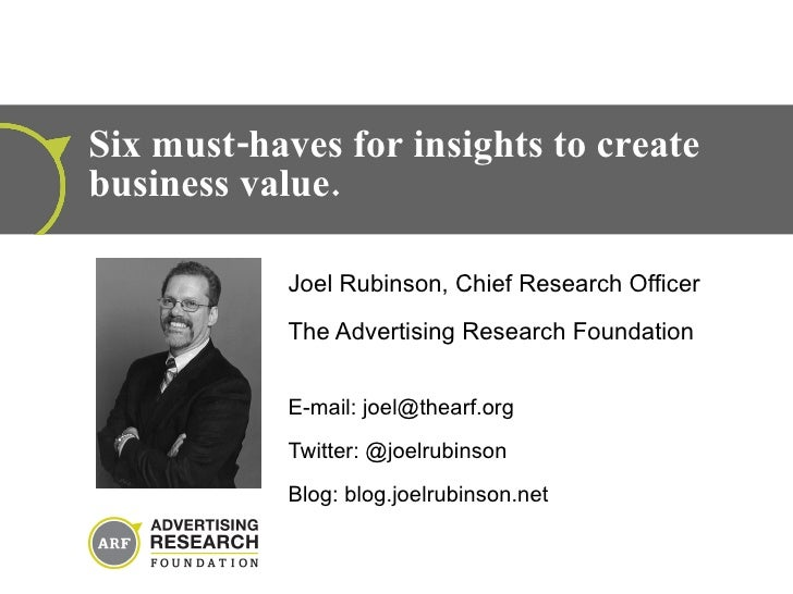Joel Rubinson, Chief Research Officer The Advertising Research Foundation E-mail: joel@thearf.org  Twitter: @joelrubinson ...