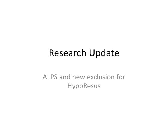 Research UpdateALPS and new exclusion for       HypoResus