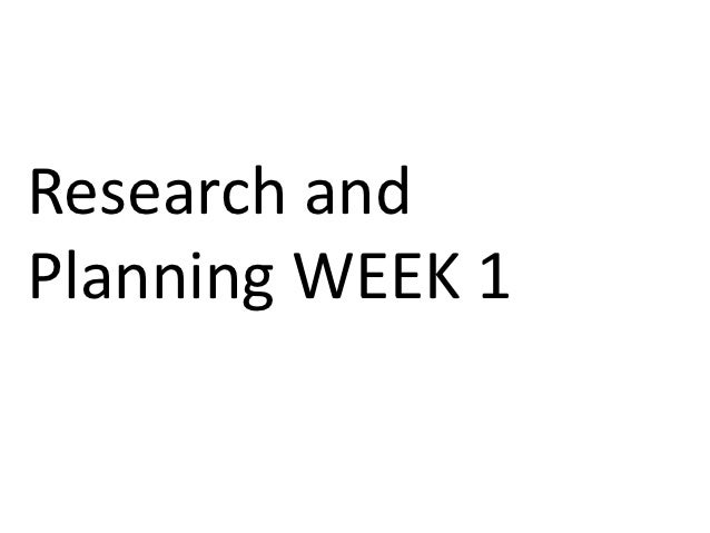 Research andPlanning WEEK 1