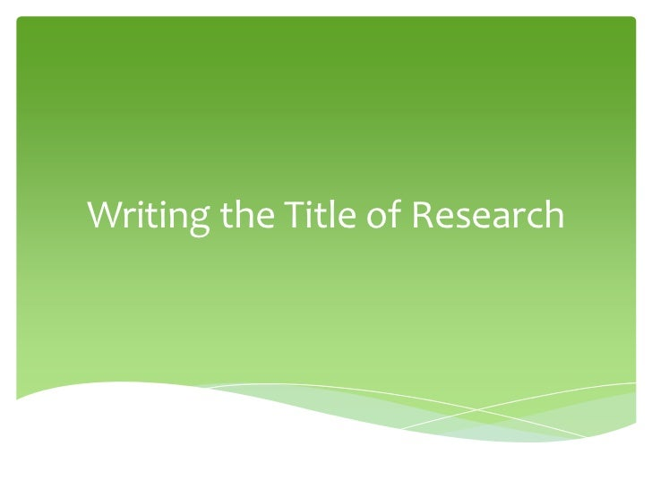 Writing the Title of Research