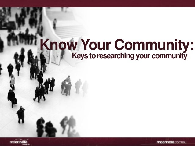 Know Your Community:    Keys to researching your community