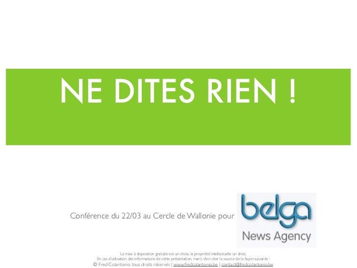 NE DITES RIEN !Conférence du 22/03 au Cercle de Wallonie pour                       La mise à disposition gratuite est un ...