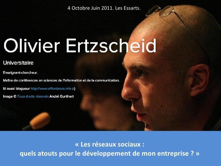 «Les réseaux sociaux :  quels atouts pour le développement de mon entreprise ?»  4 Octobre Juin 2011. Les Essarts.