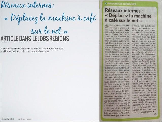 Réseaux internes: « Déplacez la machine à café sur le net »  ARTICLE DANS LE JOBSREGIONS Article de Valentine Defraigne pa...