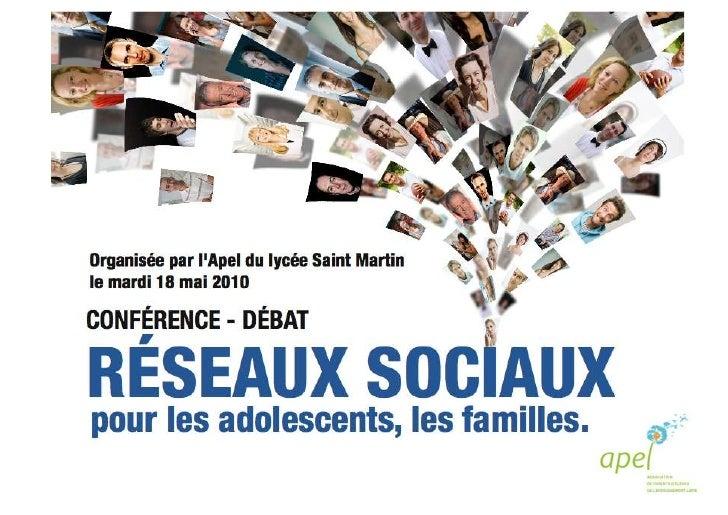 Les Réseaux Sociaux :Quelles opportunités pour nos Ados ?     I. Conférence     II. Témoignage     III. Débat             ...