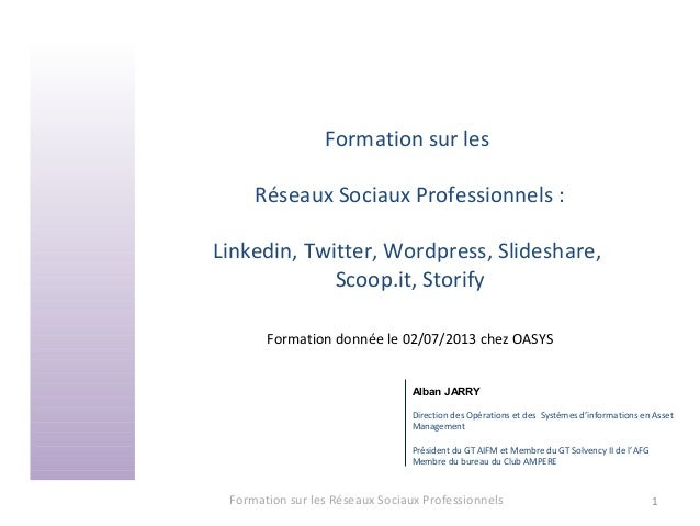 Formation sur les Réseaux Sociaux Professionnels : Linkedin, Twitter, Wordpress, Slideshare, Scoop.it, Storify Formation d...