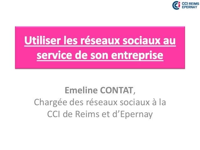 Emeline CONTAT,Chargée des réseaux sociaux à la   CCI de Reims et d'Epernay