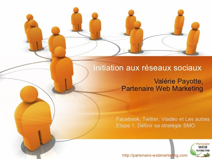 Initiation aux réseaux sociaux Valérie Payotte, Partenaire Web Marketing