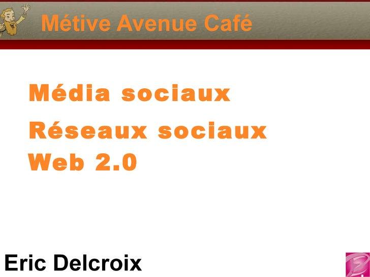 Métive Avenue Café Média sociaux Réseaux sociaux Web 2.0