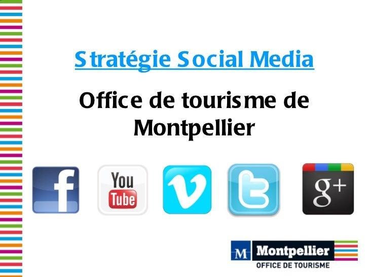 S tratégie S ocial MediaOffice de touris me de     Montpellier