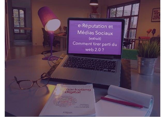 e-Réputation et Médias Sociaux (extrait) Comment tirer parti du web 2.0 ?