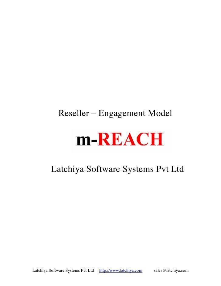 Reseller – Engagement Model               Latchiya Software Systems Pvt Ltd     Latchiya Software Systems Pvt Ltd   http:/...