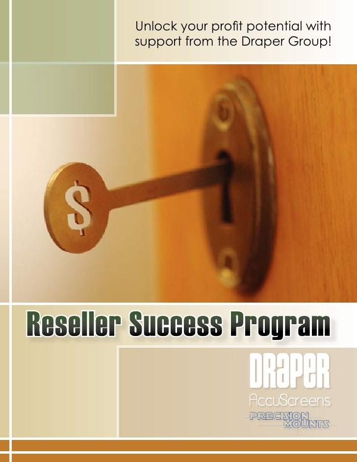 Unlock your profit potential with         support from the Draper Group!     Reseller Success Program