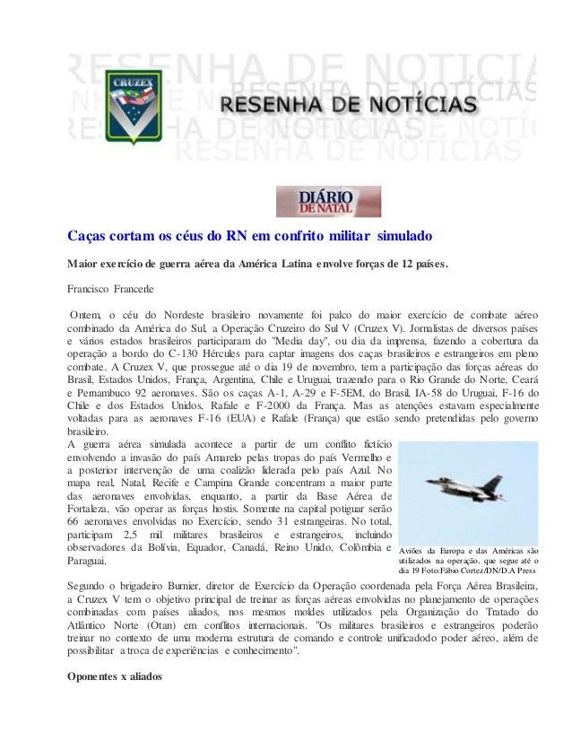 Caças cortam os céus do RN em confrito militar simulado Maior exercício de guerra aérea da América Latina envolve forças d...