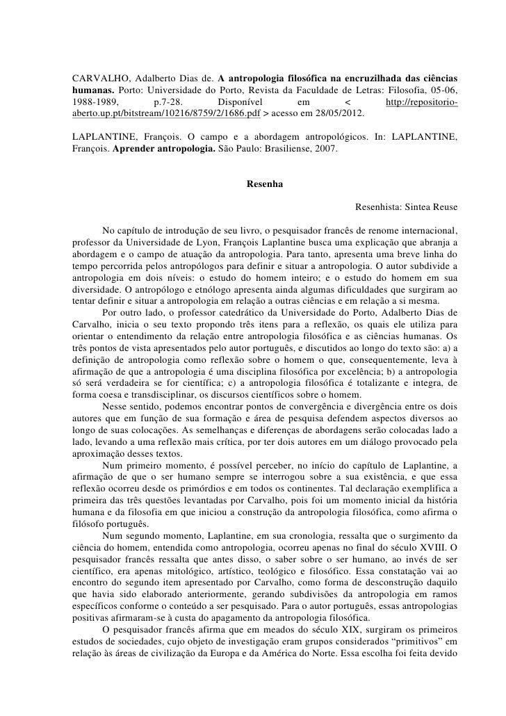 CARVALHO, Adalberto Dias de. A antropologia filosófica na encruzilhada das ciênciashumanas. Porto: Universidade do Porto, ...