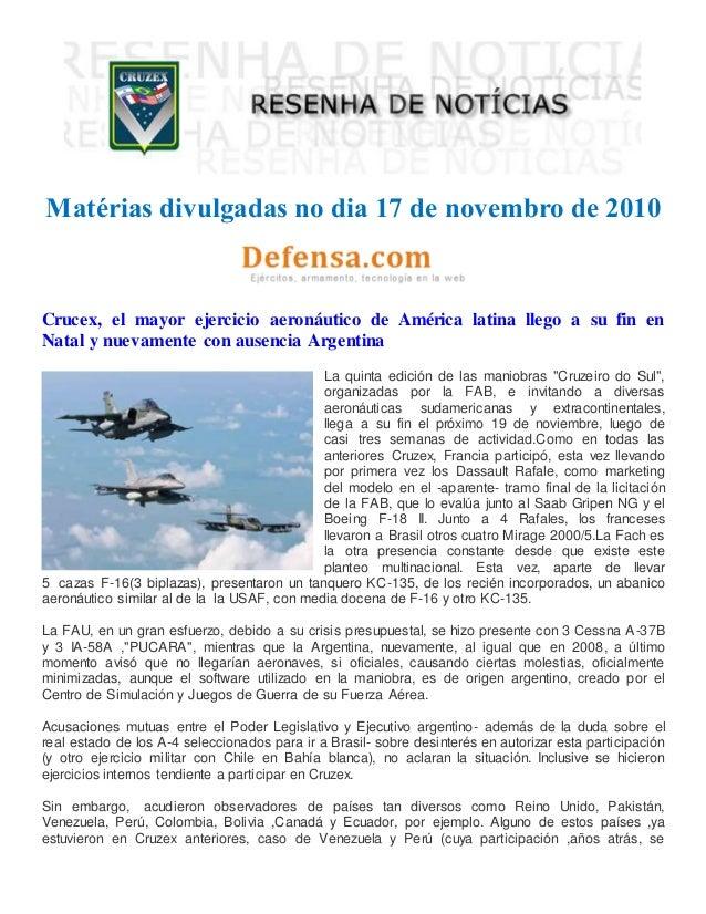 Matérias divulgadas no dia 17 de novembro de 2010 Crucex, el mayor ejercicio aeronáutico de América latina llego a su fin ...