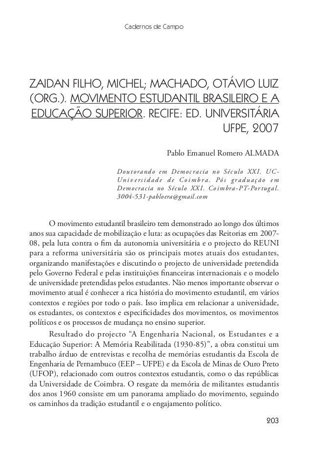 203 Cadernos de Campo 203 ZAIDAN FILHO, Michel; MACHADO, Otávio Luiz (Org.). Movimento Estudantil Brasileiro e a Educação ...
