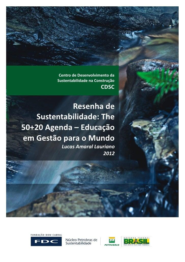 Centro de Desenvolvimento da         Sustentabilidade na Construção                               CDSC             Resenha...