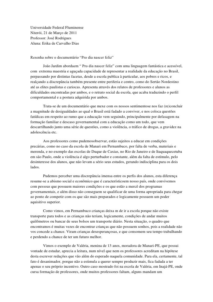 Universidade Federal FluminenseNiterói, 21 de Março de 2011Professor: José RodriguesAluna: Erika de Carvalho DiasResenha s...