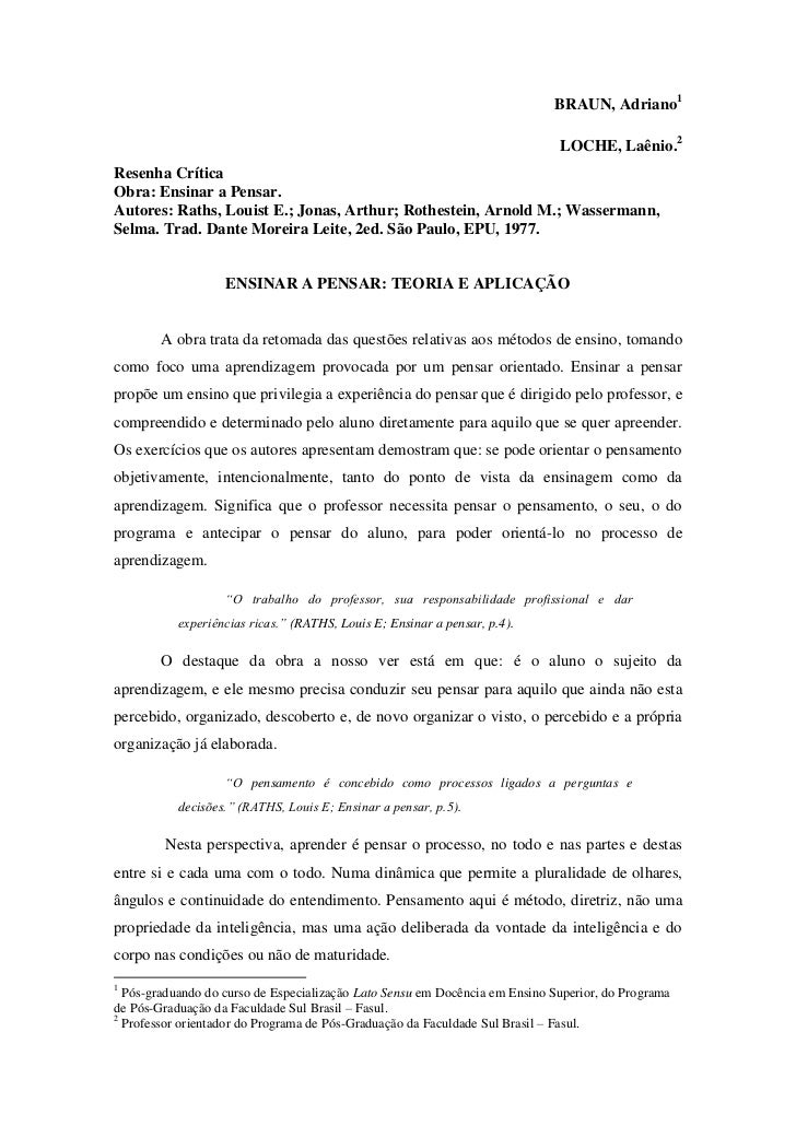 BRAUN, Adriano<br />LOCHE, Laênio.<br />Resenha Crítica <br />Obra: Ensinar a Pensar.<br />Autores: Raths, Louist E.; Jona...