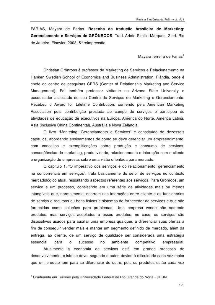 Revista Eletrônica da FAS - v. 2. nº. 1FARIAS, Mayara de Farias. Resenha da tradução brasileira de Marketing:Gerenciamento...