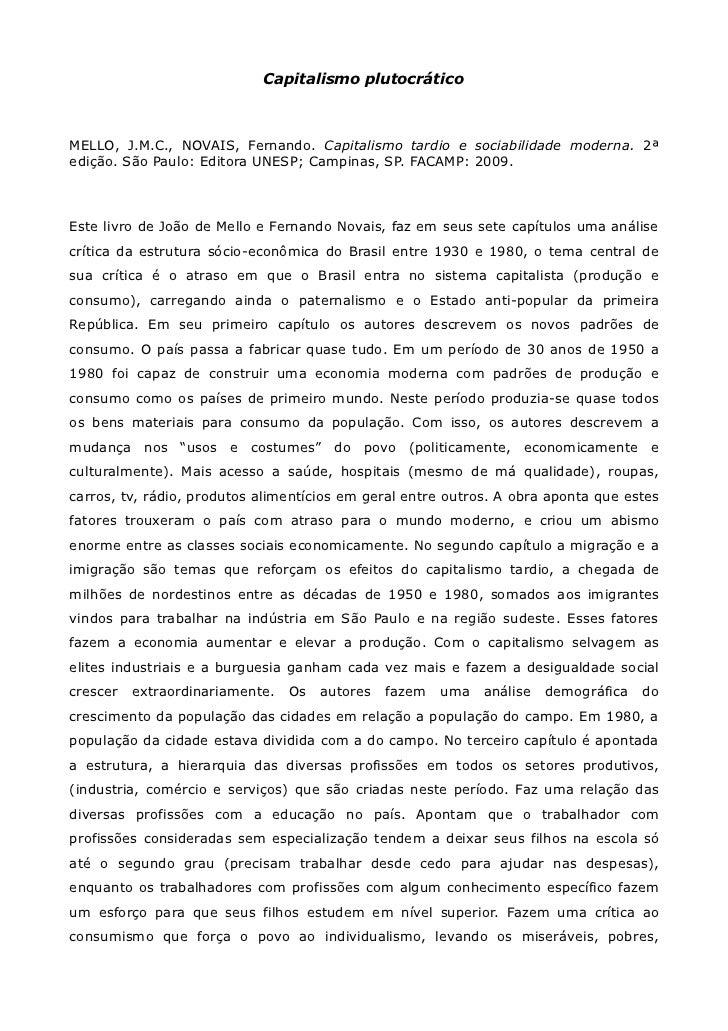 Capitalismo plutocráticoMELLO, J.M.C., NOVAIS, Fernando. Capitalismo tardio e sociabilidade moderna. 2ªedição. São Paulo: ...