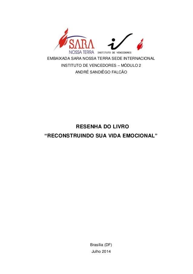 """EMBAIXADA SARA NOSSA TERRA SEDE INTERNACIONAL INSTITUTO DE VENCEDORES – MÓDULO 2 ANDRÉ SANDIÊGO FALCÃO RESENHA DO LIVRO """"R..."""