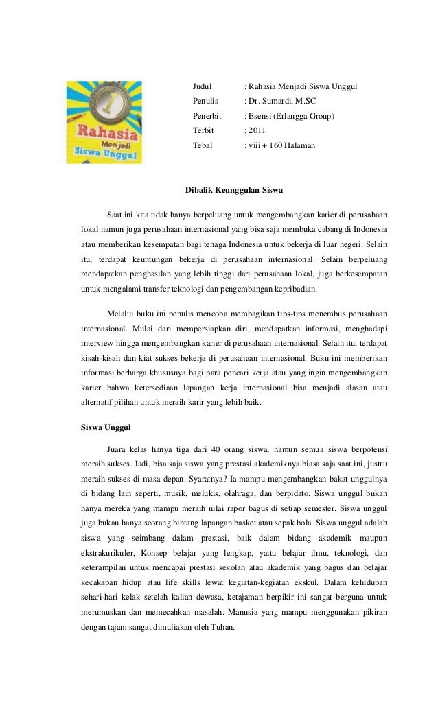 Judul : Rahasia Menjadi Siswa UnggulPenulis : Dr. Sumardi, M.SCPenerbit : Esensi (Erlangga Group)Terbit : 2011Tebal : viii...