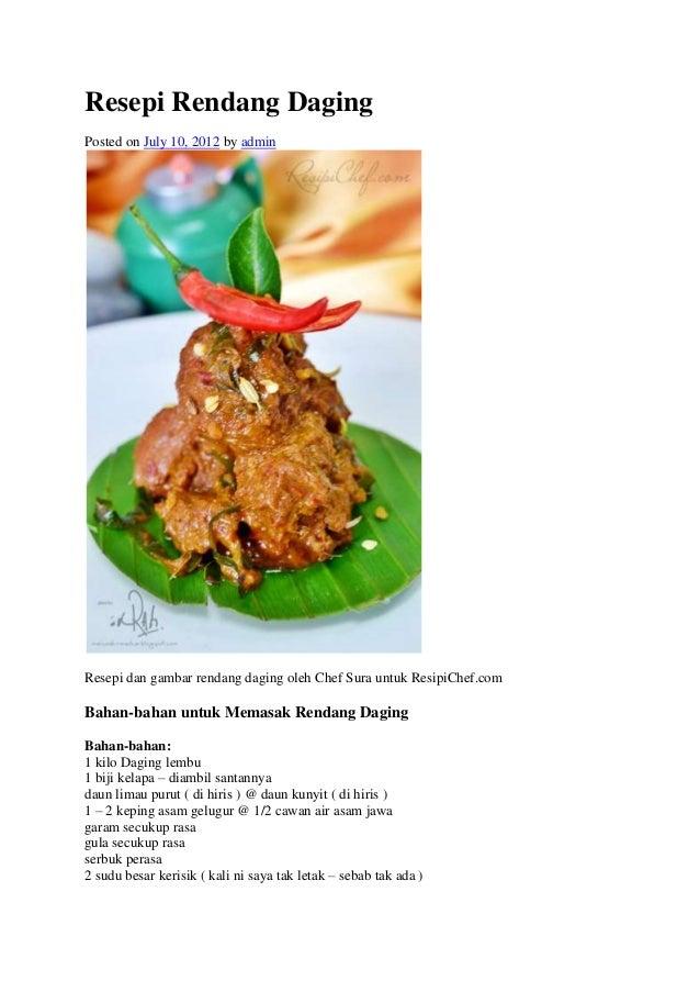 Resepi Rendang DagingPosted on July 10, 2012 by adminResepi dan gambar rendang daging oleh Chef Sura untuk ResipiChef.comB...