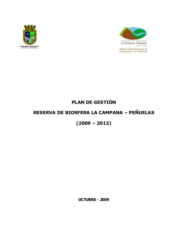 Nuestro compromiso con la conservación y el desarrollo PLAN DE GESTIÓN RESERVA DE BIOSFERA LA CAMPANA – PEÑUELAS (2009 – 2...