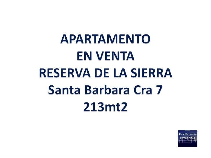 DESCRIPCION PROPIEDAD      APARTAMENTO Reserva de la Sierra– 213 M2                        EN ARRIENDO                    ...