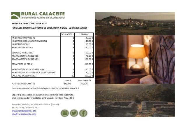 SETMANA 25-31 D'AGOST DE 2014 JORNADES CULTURALS PREMIS DE LITERATURA RURAL - LLIBRERIA SERRET OCUPACIÓ TARIFA HABITACIÓ I...
