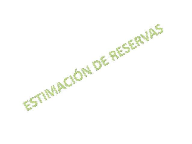 Las reservas están definidas como aquellas cantidades de petróleolas cuales anticipadamente se consideran comercialmentere...