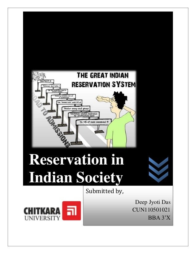 Reservation inIndian Society        Submitted by,                         Deep Jyoti Das                        CUN1105010...