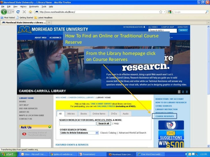 How To Find an Online or Traditional CourseReserve         From the Library homepage click         on Course Reserves