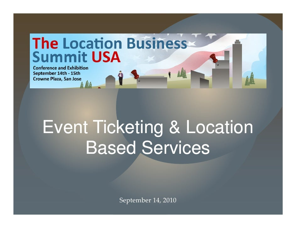 Event Ticketing & Location      Based Services           September 14, 2010