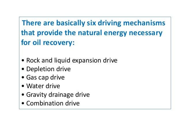 Drive Mechanisms in Reservoirs Six Driving Mechanisms