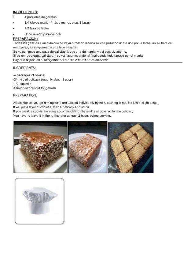 INGREDIENTES:        4 paquetes de galletas        3/4 kilo de manjar (más o menos unas 3 tazas)        1/2 taza de leche ...