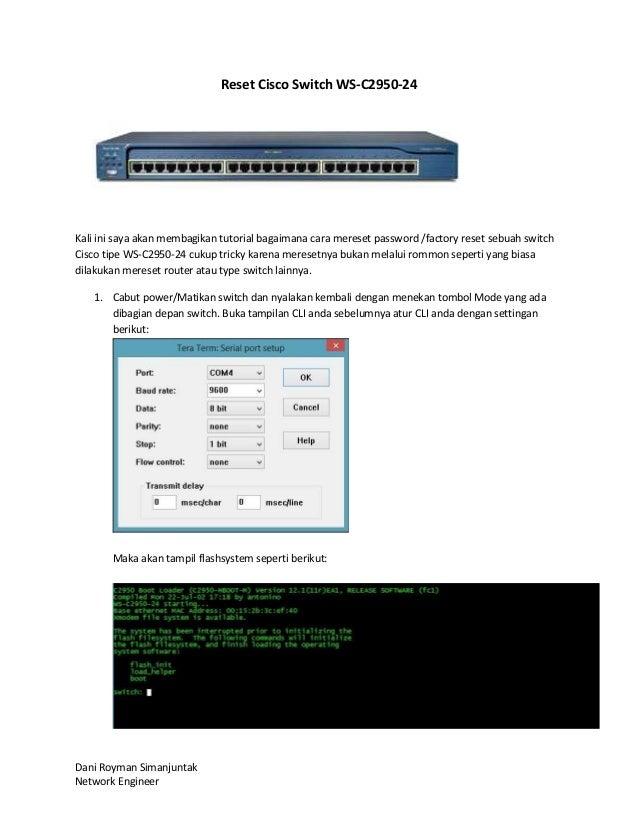 Dani Royman Simanjuntak Network Engineer Reset Cisco Switch WS-C2950-24 Kali ini saya akan membagikan tutorial bagaimana c...