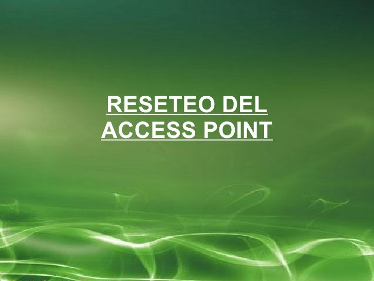 RESETEO DEL ACCESS POINT