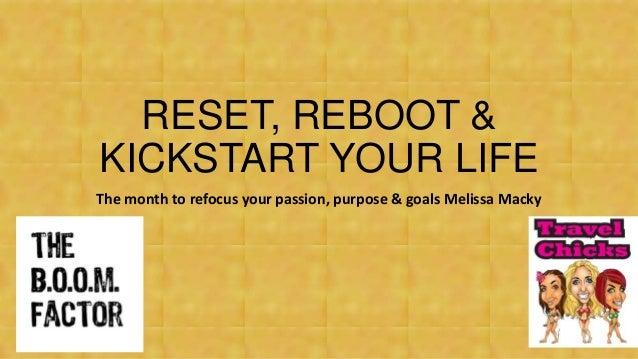 Reset, reboot & kickstart your life