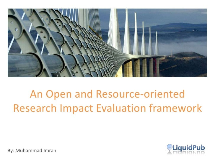 An Open and Resource-oriented Research Impact Evaluation platform<br />By: Muhammad Imran<br />