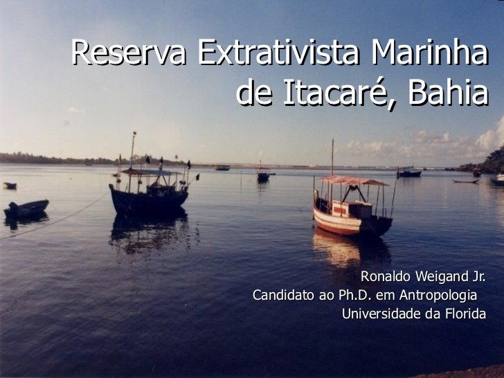 Processo Participativo para a Proposta da Resex de Itacare (Apresentação de 2002)